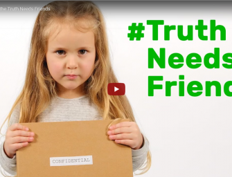 The #TruthNeedsFriends Campaign